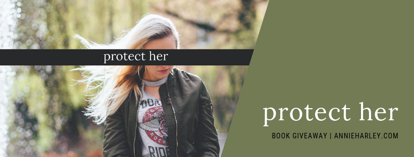 "Enter now for a chance to win your own copy of ""protect her"" by Annie Harley!"