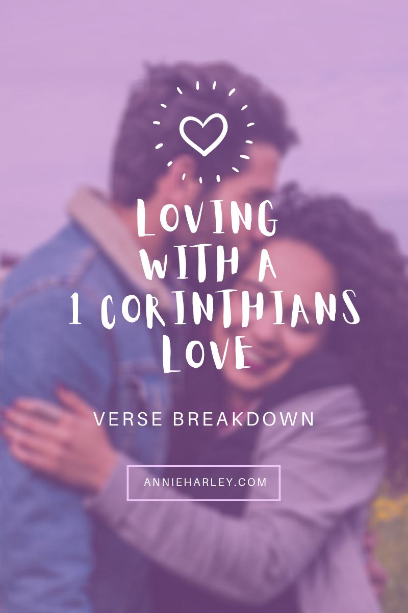 Loving with a 1 Corinthians Love | Verse Breakdown www.annieharley.com
